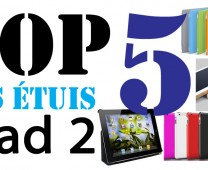 Top 5 étuis ipad