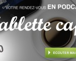 Tablette Café n°10 : 20 applications à avoir sur vos tablettes ! (iPad & Android)